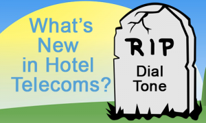 What's new in hotel telecoms